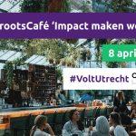 8 april: GrassrootsCafé 'Impact maken we Samen'